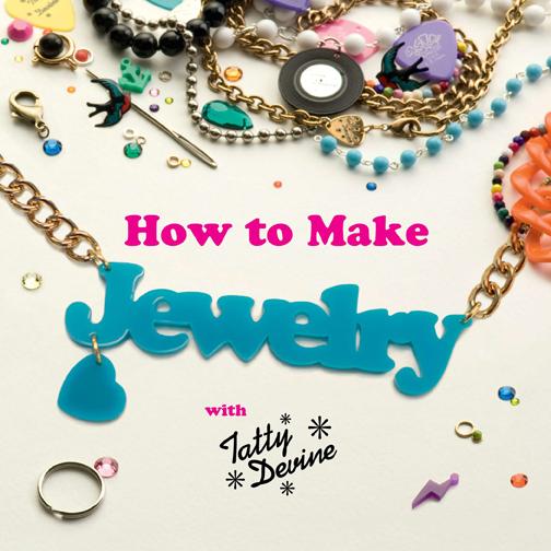 Jewelry-Making Workshop: How to Make Jewelry with Tatty Devine