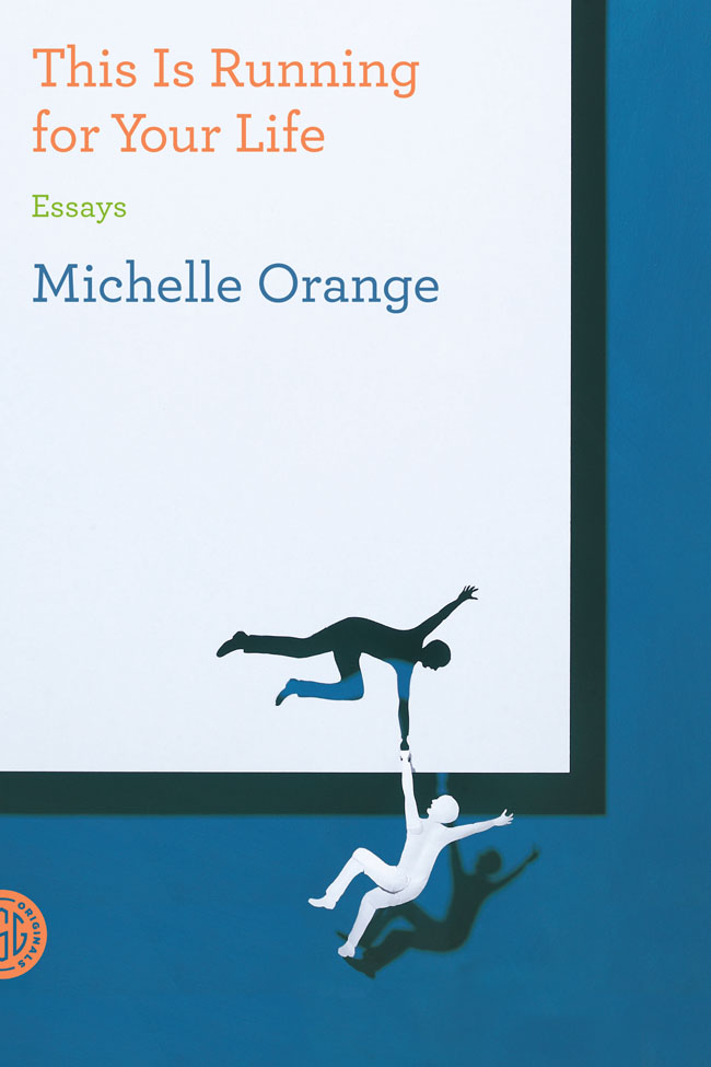 Book Launch & Discussion: Michelle Orange (This is Running for Your Life) and James Lasdun
