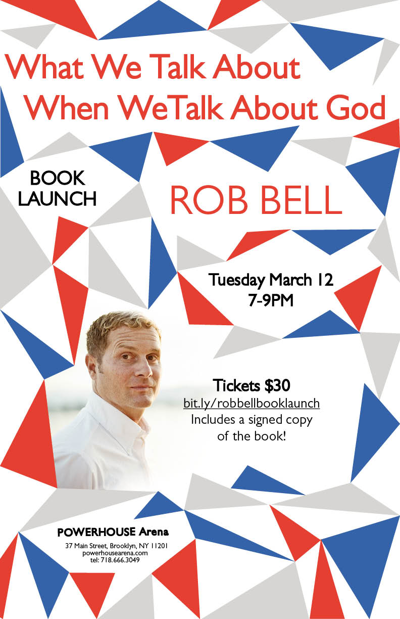 Book Launch: What We Talk About When We Talk About God by Rob Bell