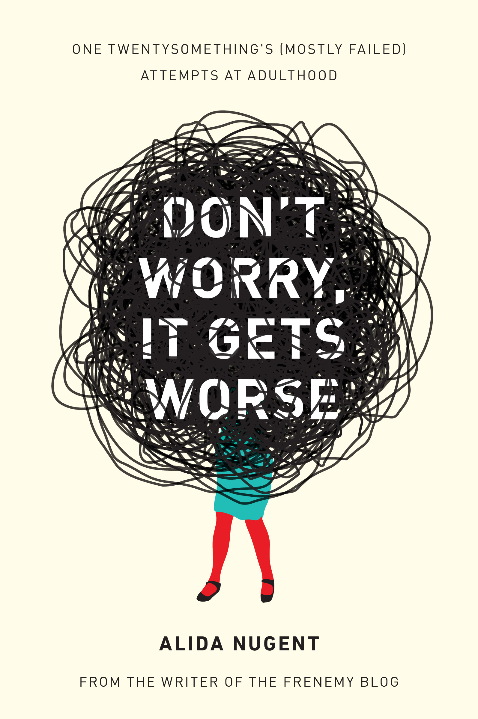 Book Launch: Don't Worry, It Gets Worse: One Twentysomething's (Mostly Failed) Attempts at Adulthood by Alida Nugent