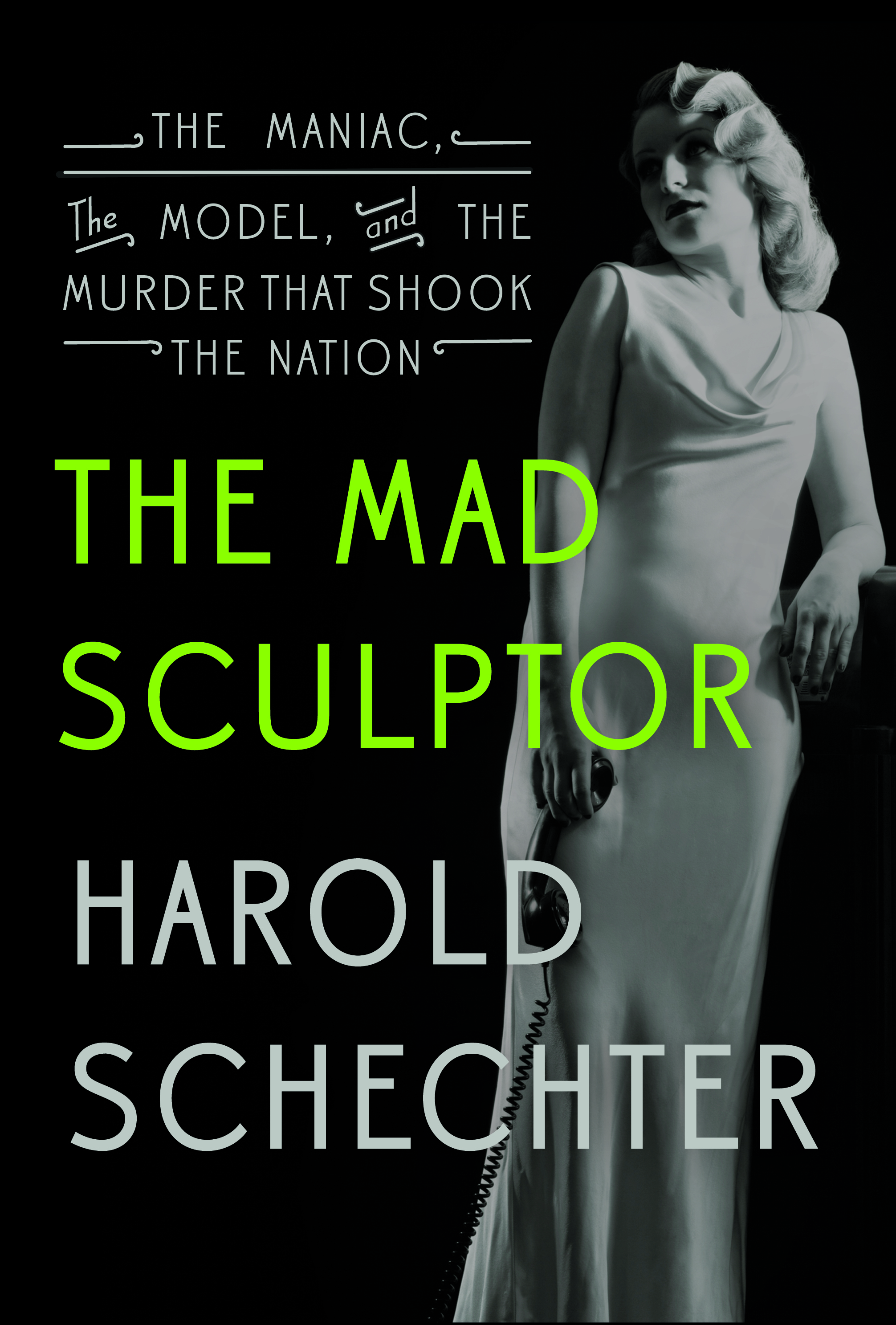 Book Launch: The Mad Sculptor by Harold Schechter, with Robert Kolker