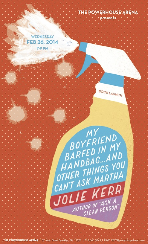 Book Launch: My Boyfriend Barfed in My Handbag... by Jolie Kerr, with The Hairpin's Bobby Finger