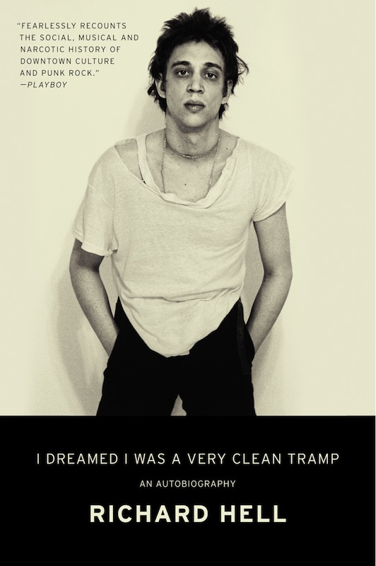 Paperback Launch: I Dreamed I Was A Very Clean Tramp by Richard Hell, with Robert Christgau