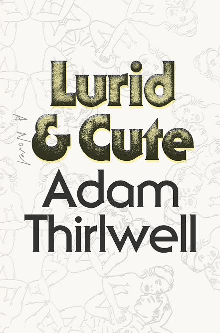 Book Launch: Lurid and Cute by Adam Thirlwell with Colm Tóibín