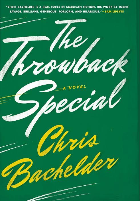 Book Launch: The Throwback Special by Chris Bachelder with Evan Hughes, Sam Lipsyte, Saïd Sayrafiezadeh, and Sean Wilsey