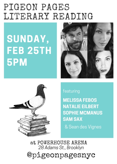 Pigeon Pages Literary Reading: Featuring Melissa Febos, sam sax, Sophie McManus, Natalie Eilbert, & Sean des Vignes — Hosted by Alisson Wood