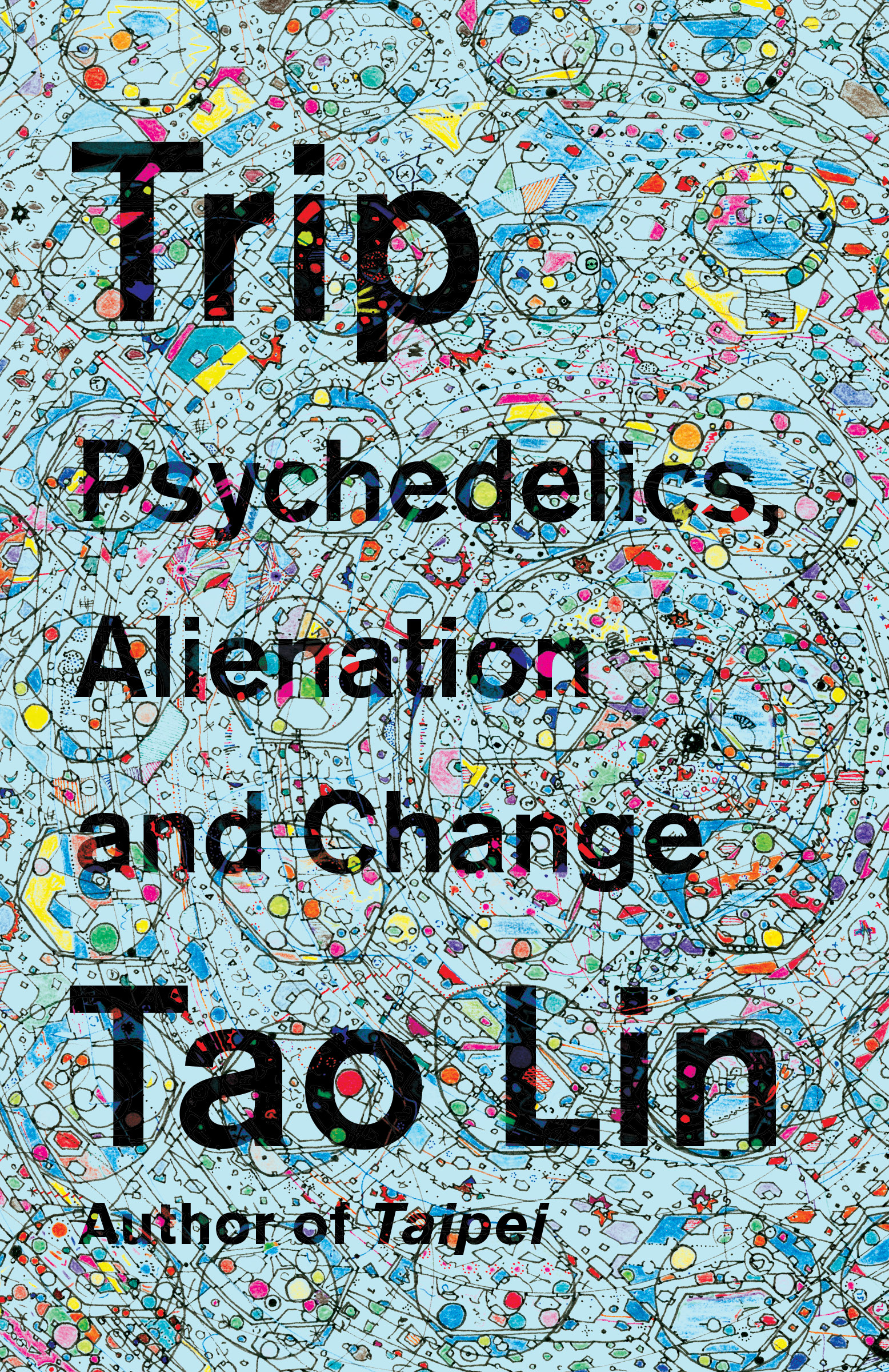 Book Launch: Trip: Psychedelics, Alienation, and Change by Tao Lin — in conversation w/ Emily Witt