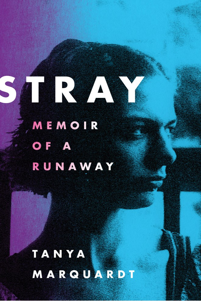 Book Launch: Stray: Memoir of a Runaway by Tanya Marquardt — in conversation w/ Wei Tchou