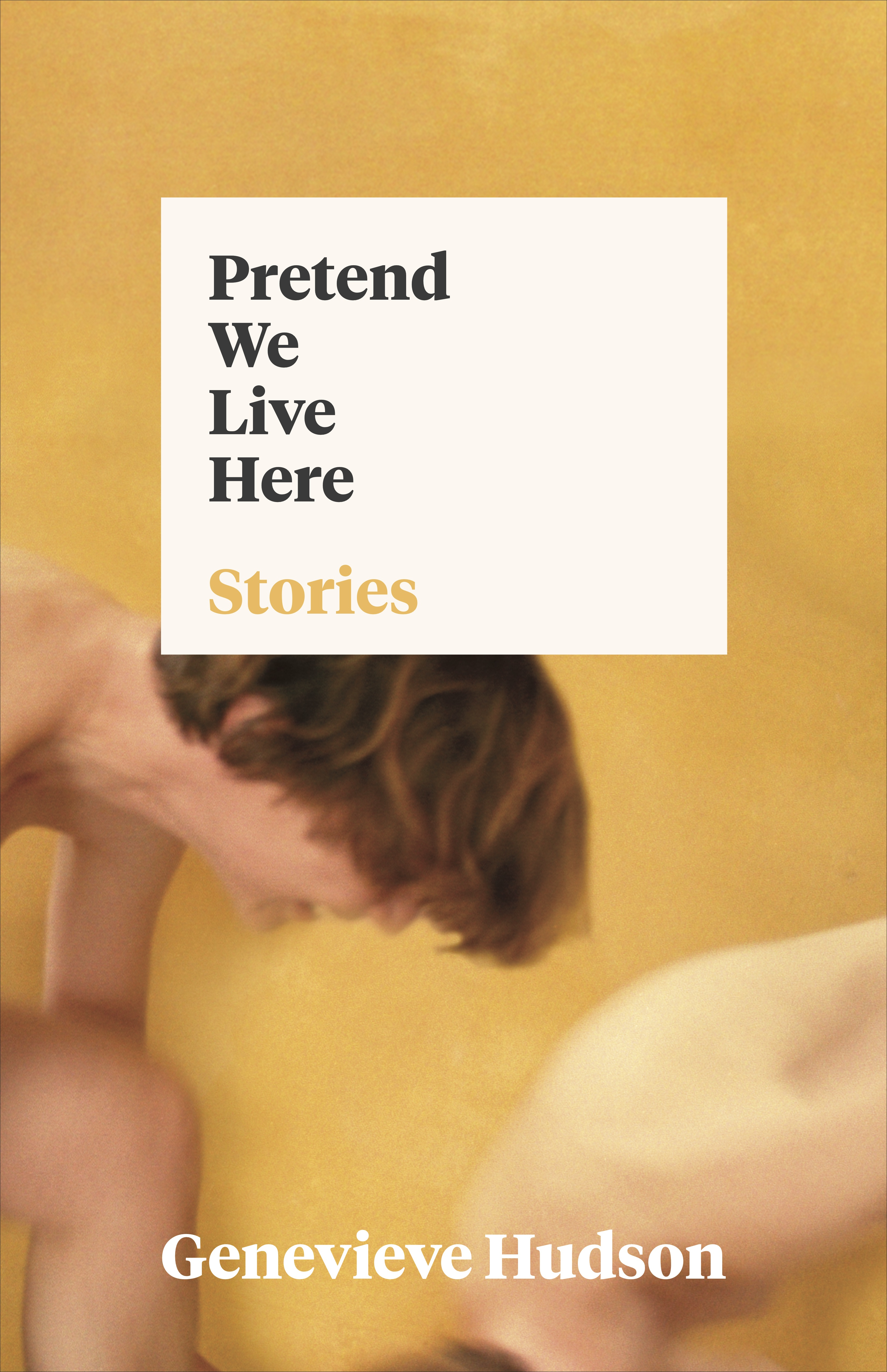 Book Launch & Reading: Pretend We Live Here by Genevieve Hudson — Featuring Readings by T Kira Madden, Alisson Wood, & more TBA