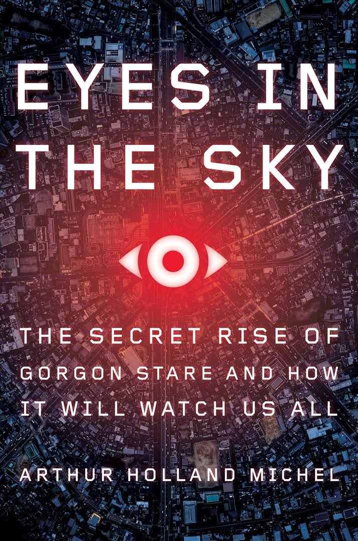 Book Launch: Eyes In The Sky by Arthur Holland Michel