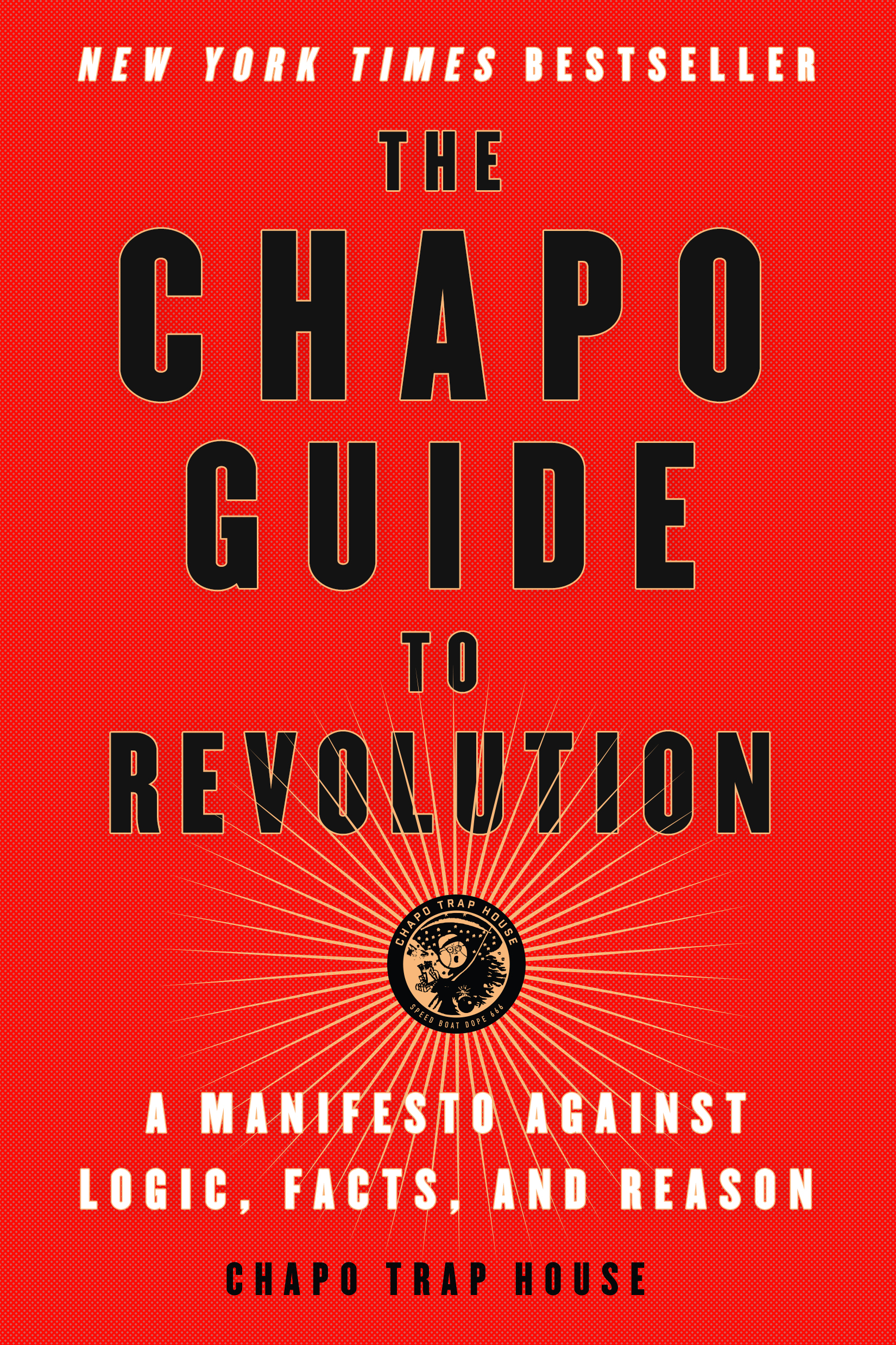 Book Launch: The Chapo Guide To Revolution by Chapo Trap House