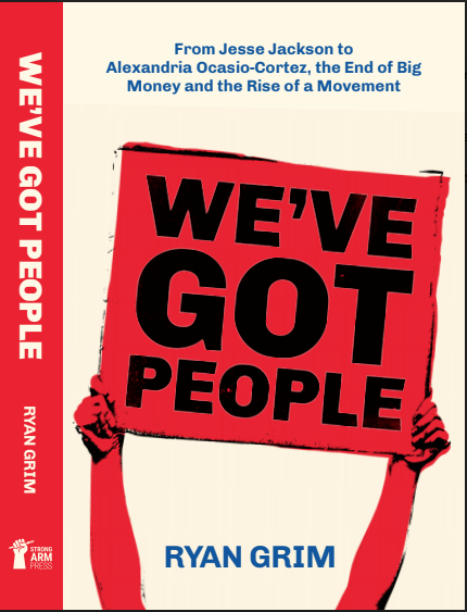 Book Launch: We've Got People by Ryan Grim
