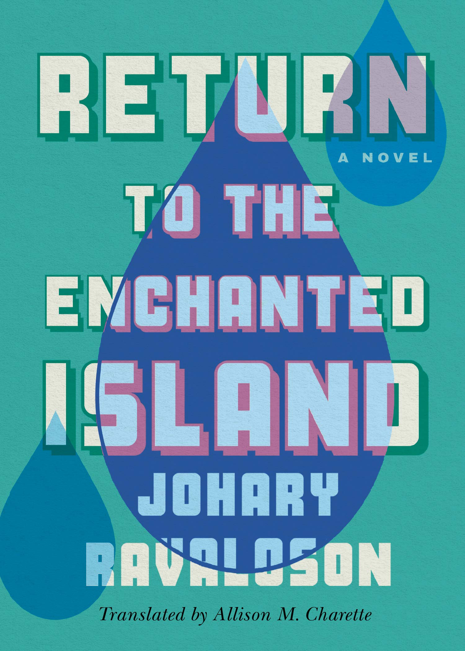 Book Launch: Return to the Enchanted Island by Johary Ravaloson with translator Allison M. Charette in conversation with Uzodinma Iweala