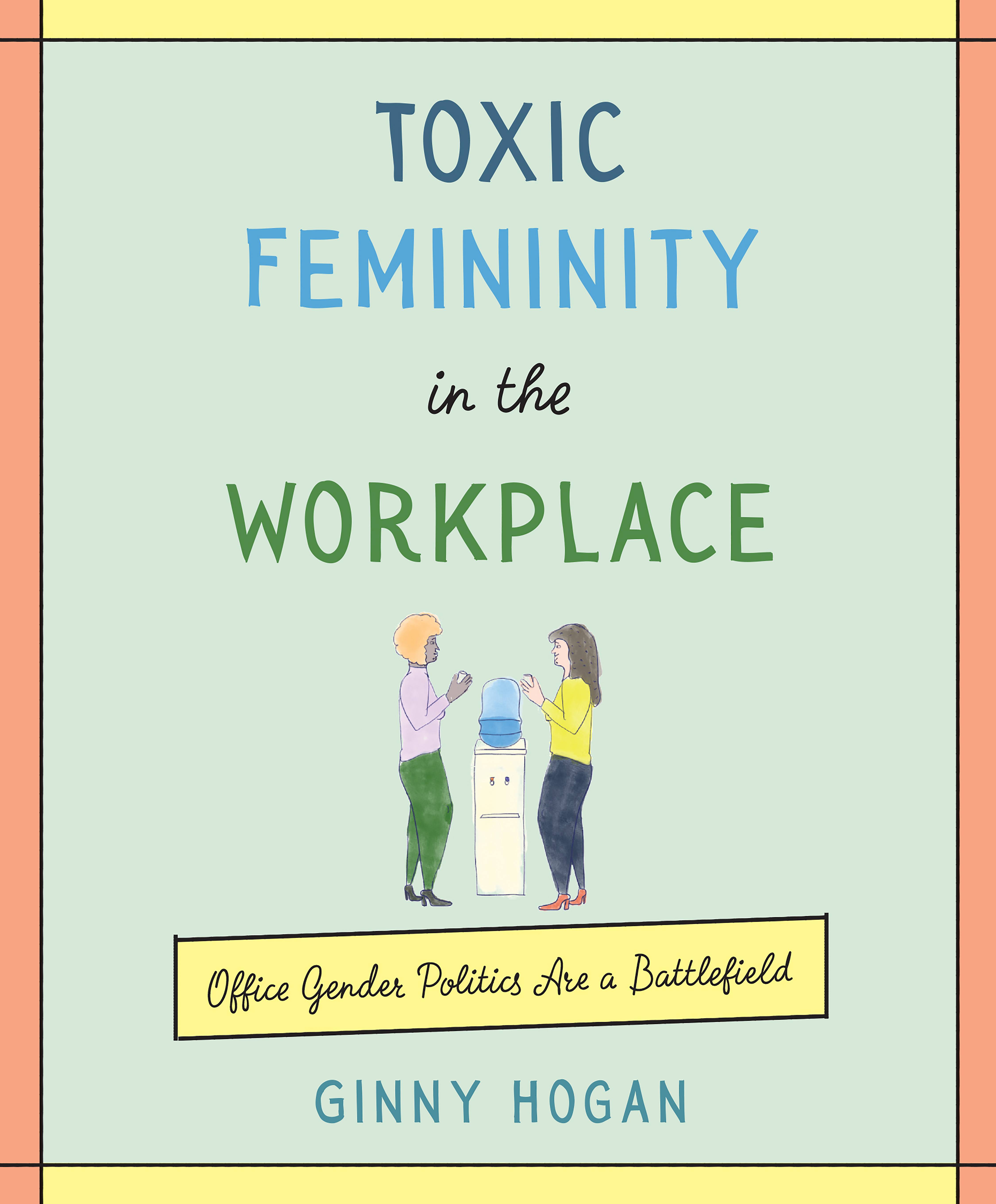 Book Launch: Toxic Femininity in the Workplace by Ginny Hogan