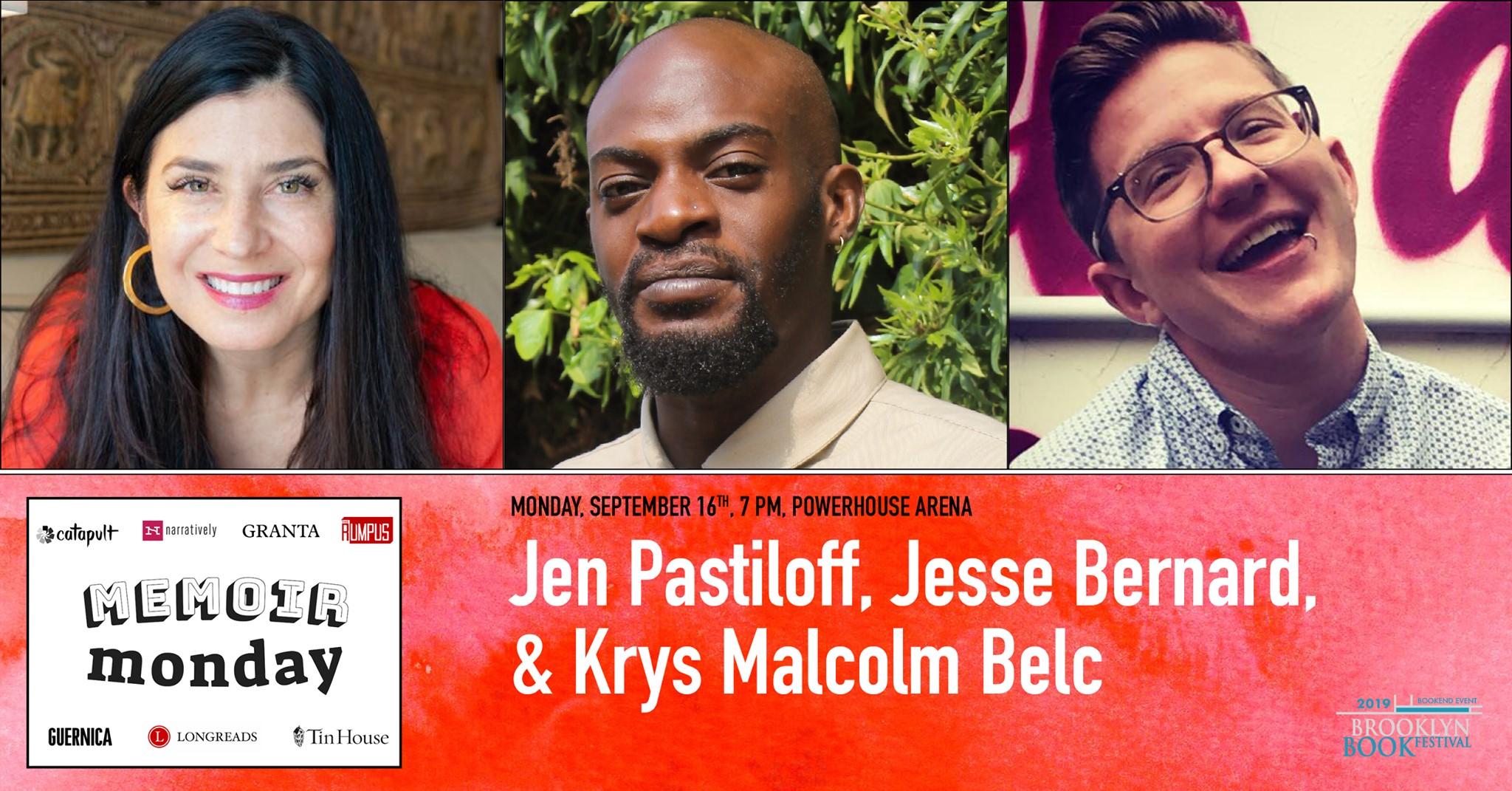 Memoir Monday: Featuring Jennifer Pastiloff, Jesse Bernard & Krys Malcolm Belc (Brooklyn Book Festival Bookends Event)