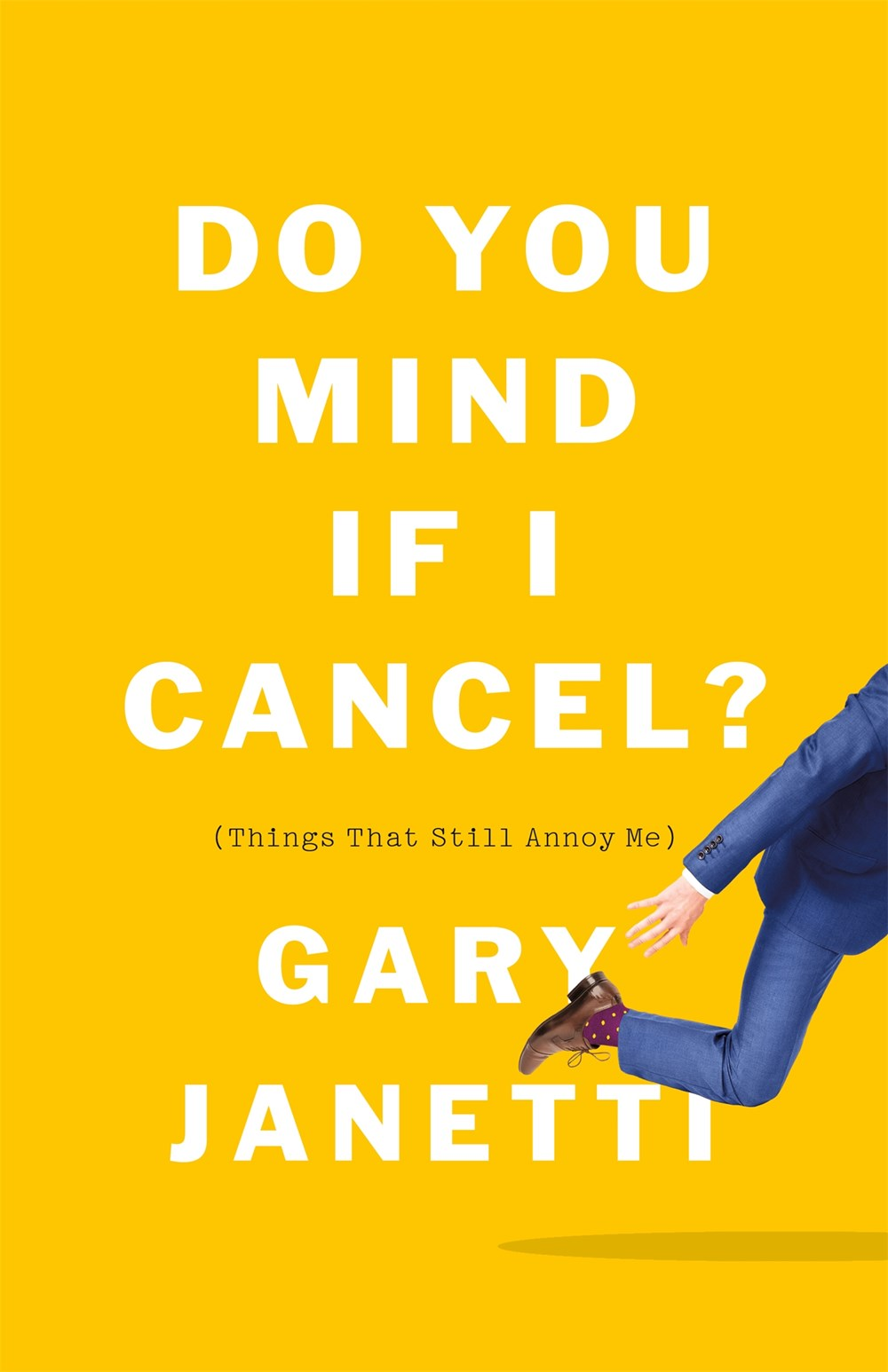 Book Launch: Do You Mind If I Cancel? by Gary Janetti