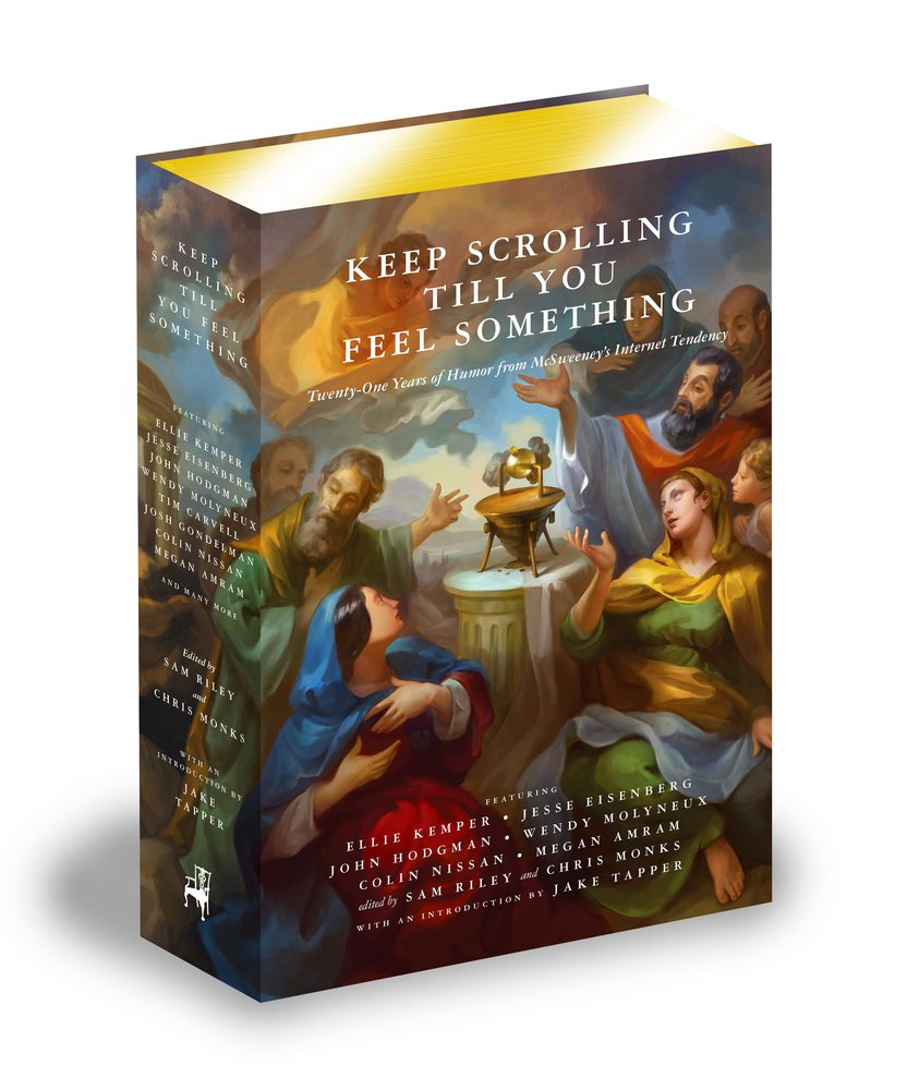 Book Launch: Keep Scrolling Till You Feel Something - 21 Years of McSweeney's Internet Tendency