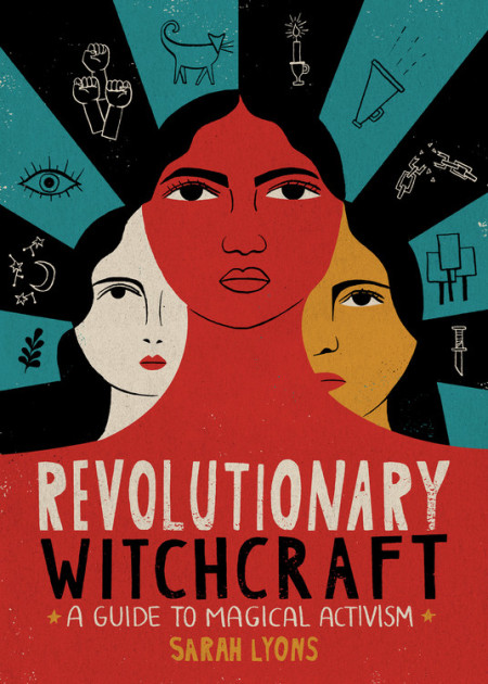 Book Launch: Revolutionary Witchcraft by Sarah Lyons in conversation with Sophie St. Thomas