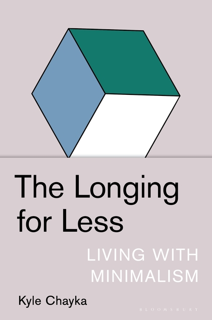 Book Launch: The Longing for Less by Kyle Chayka