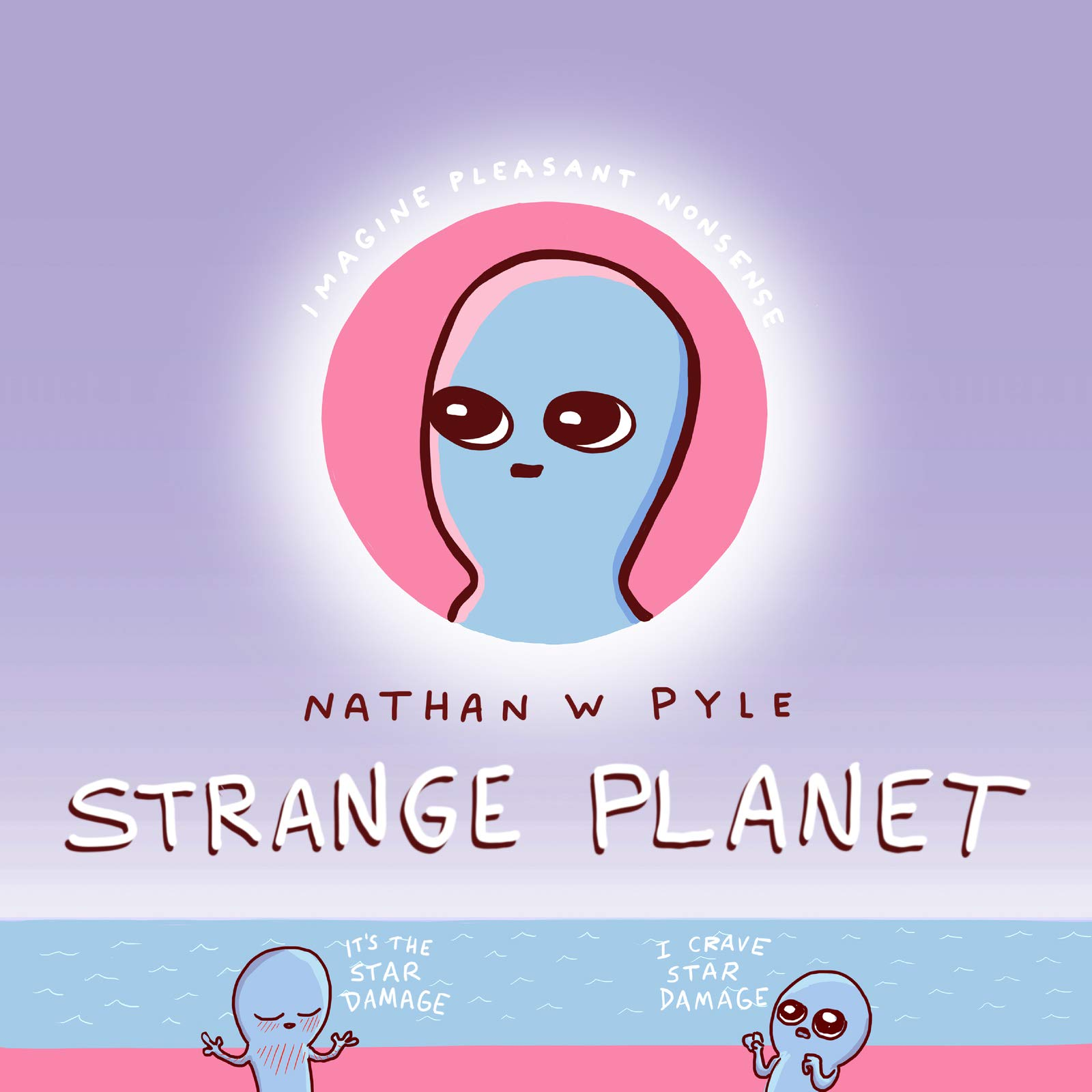 Book Launch: Strange Planet by Nathan Pyle