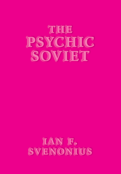 Virtual Book Launch: The Psychic Soviet by Ian Svenonius in conversation with Glen E. Friedman
