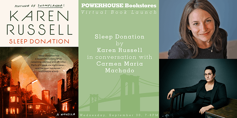 Virtual Book Launch: Sleep Donation by Karen Russell in conversation with Carmen Maria Machado (Brooklyn Book Festival Bookends Event)