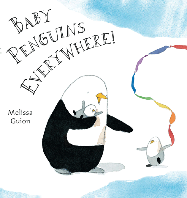 Story Time: Baby Penguins Everywhere! by Melissa Guion