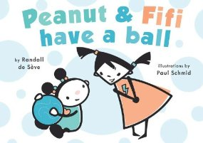 Story Time: Peanut & Fifi Have a Ball by Randall de Sève