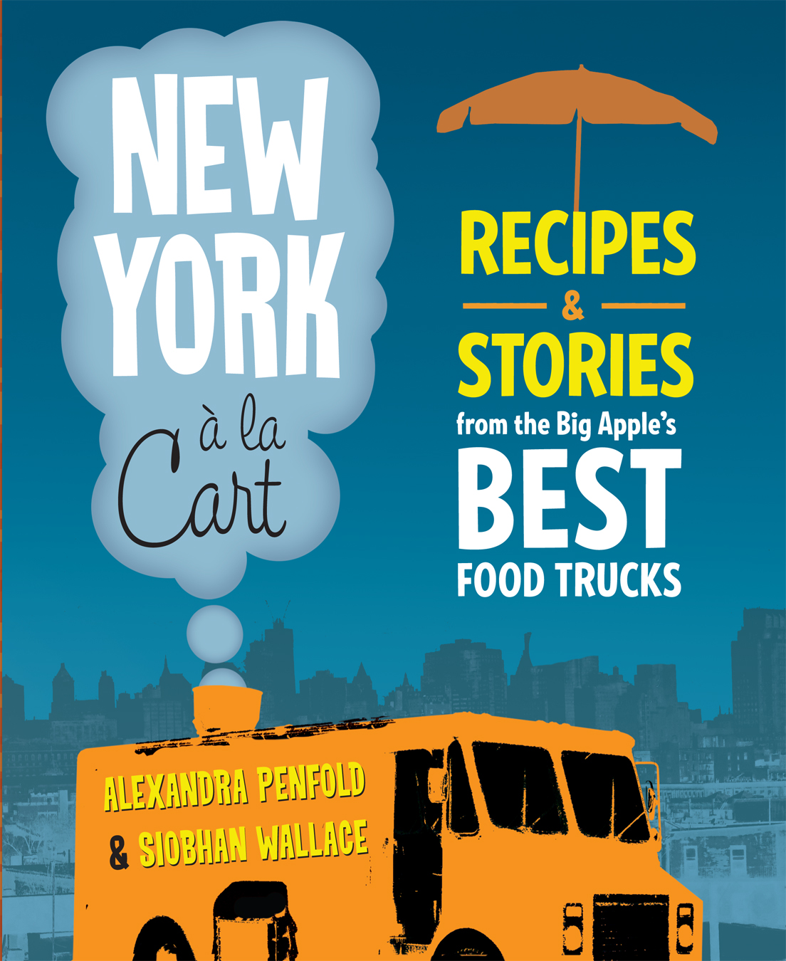 Book Launch: New York a la Cart by Alexandra Penfold & Siobhan Wallace
