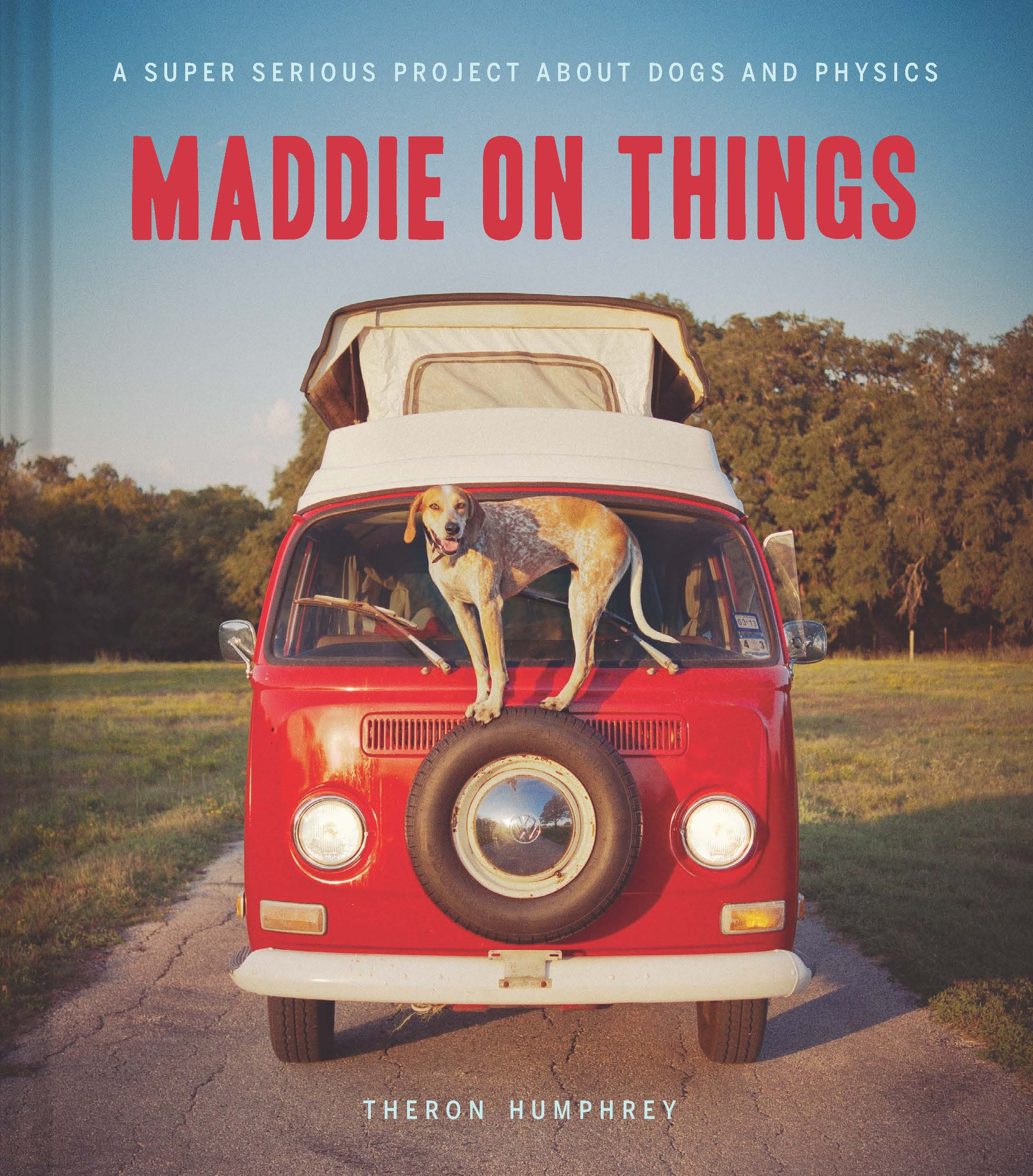 Book Launch: Maddie on Things by Theron Humphrey (and Maddie)
