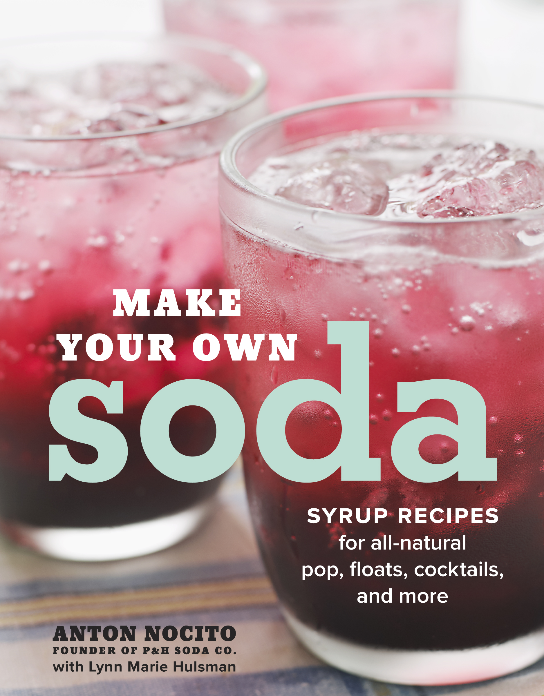 Book Launch: Make Your Own Soda by Anton Nocito