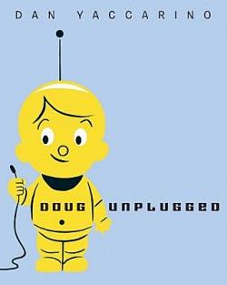 Story Time: Doug Unplugged by Dan Yaccarino