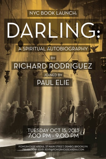 NYC Book Launch: Darling: A Spiritual Autobiography by Richard Rodriguez, with Paul Elie