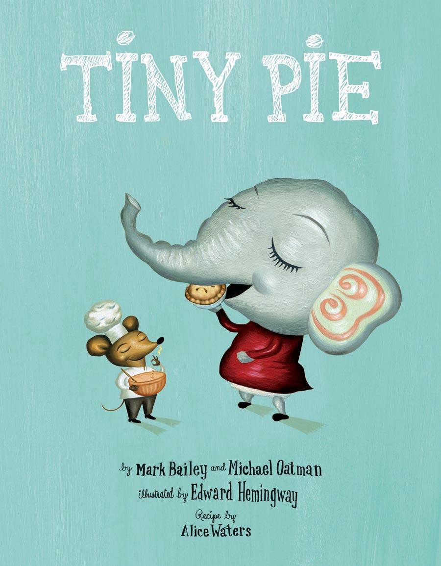 Book Party: Tiny Pie by Mark Bailey and Michael Oatman, Illustrated by Edward Hemingway
