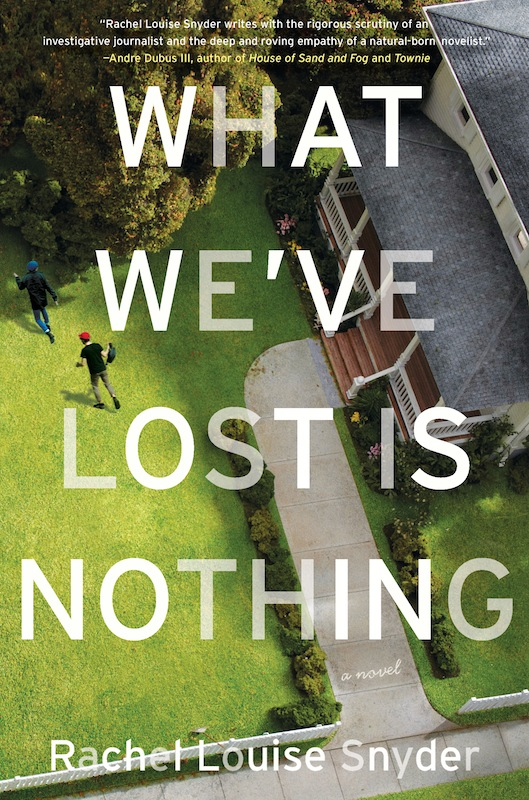 Book Launch: What We've Lost is Nothing by Rachel Louise Snyder, with Danielle Evans