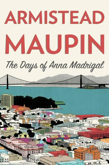 Book Launch: The Days of Anna Madrigal by Armistead Maupin