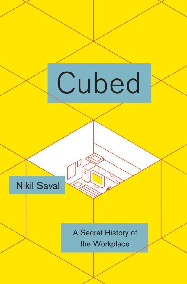 Book Launch: Cubed by Nikil Saval, with Chad Harbach