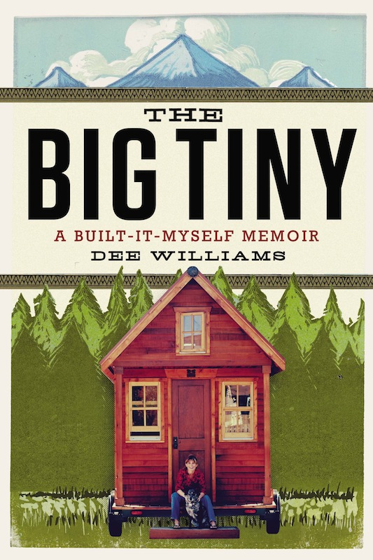 Book Launch: The Big Tiny by Dee Williams, with The New Yorker's Alec Wilkinson