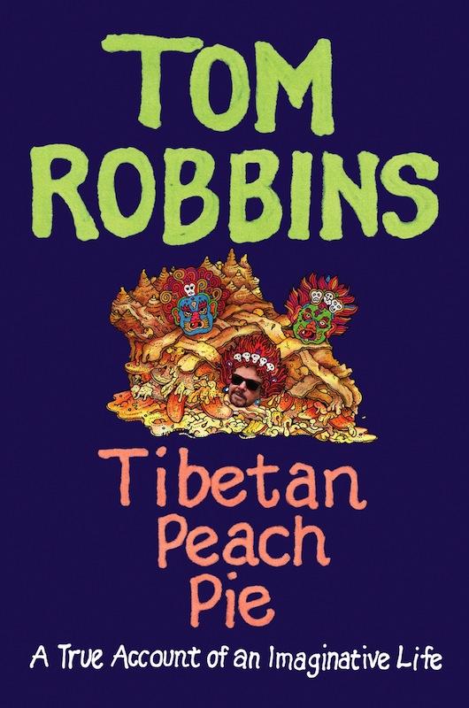 Brooklyn Book Launch: Tibetan Peach Pie by Tom Robbins