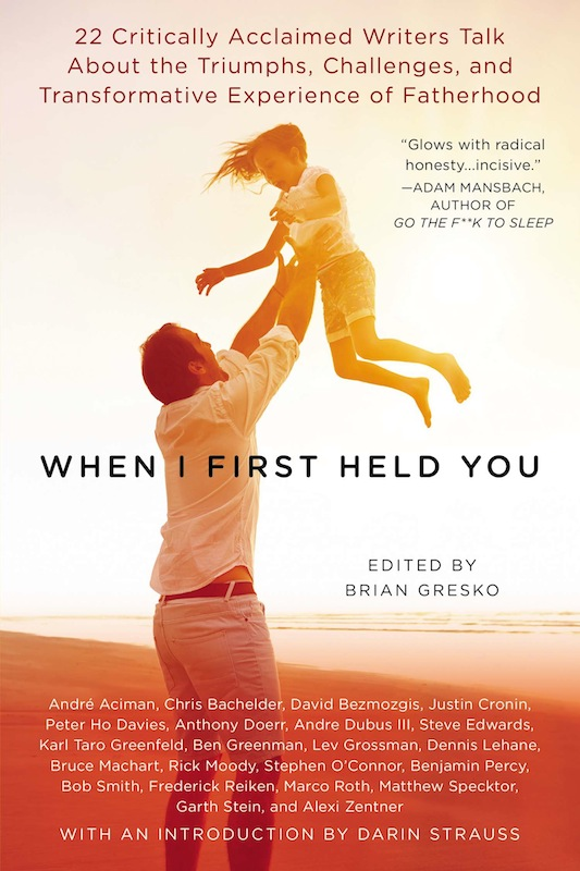 Reading & Discussion: When I First Held You edited by Brian Gresko, with André Aciman, Ben Greenman and Lev Grossman