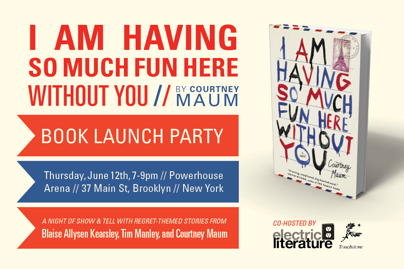 Book Launch: I Am Having So Much Fun Here Without You by Courtney Maum, with Blaise Allysen Kearsley and Tim Manley, co-hosted by Electric Literature