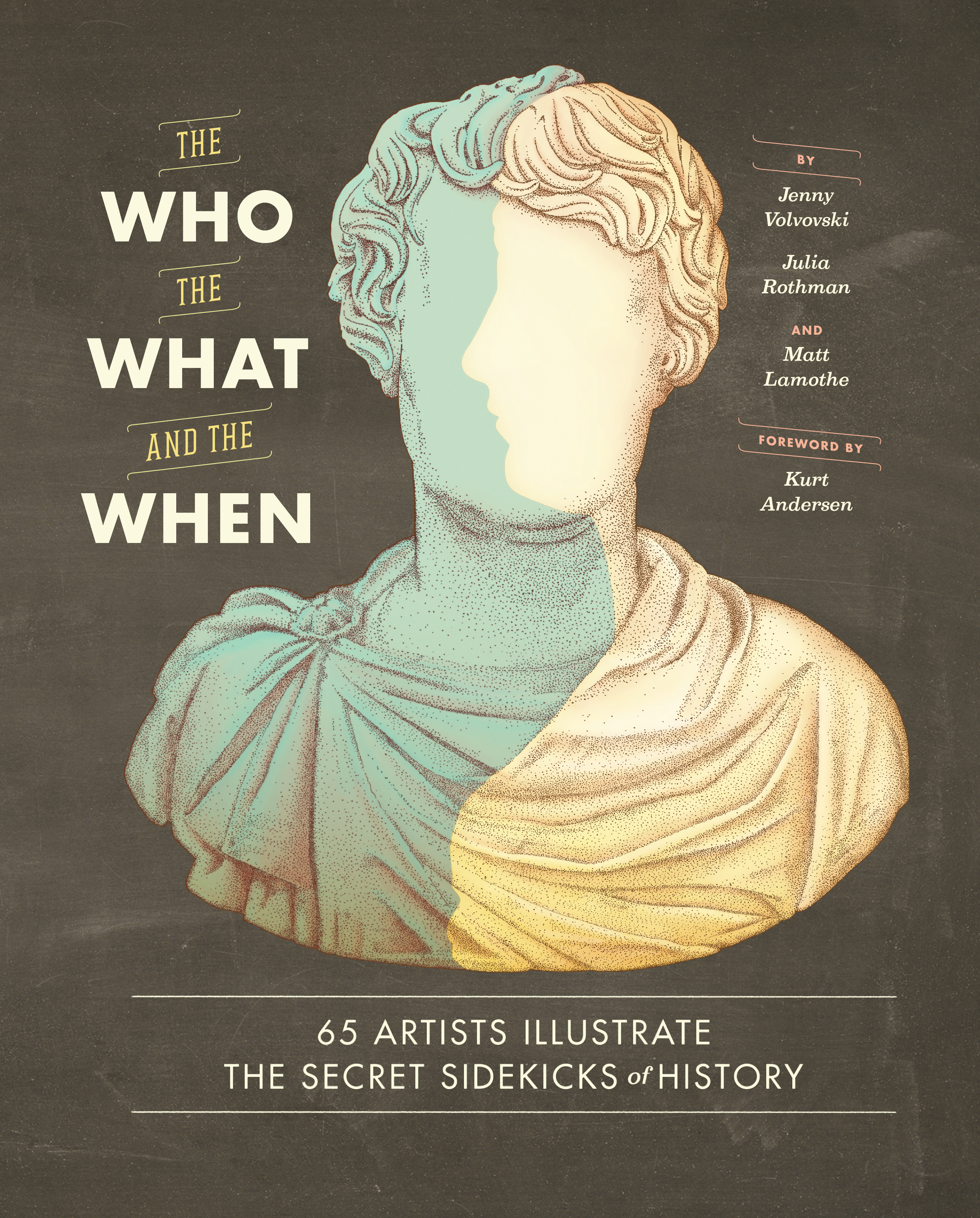 Book Launch: The Who, the What, and the When by Jenny Volvovski, Julia Rothman, and Matt Lamothe