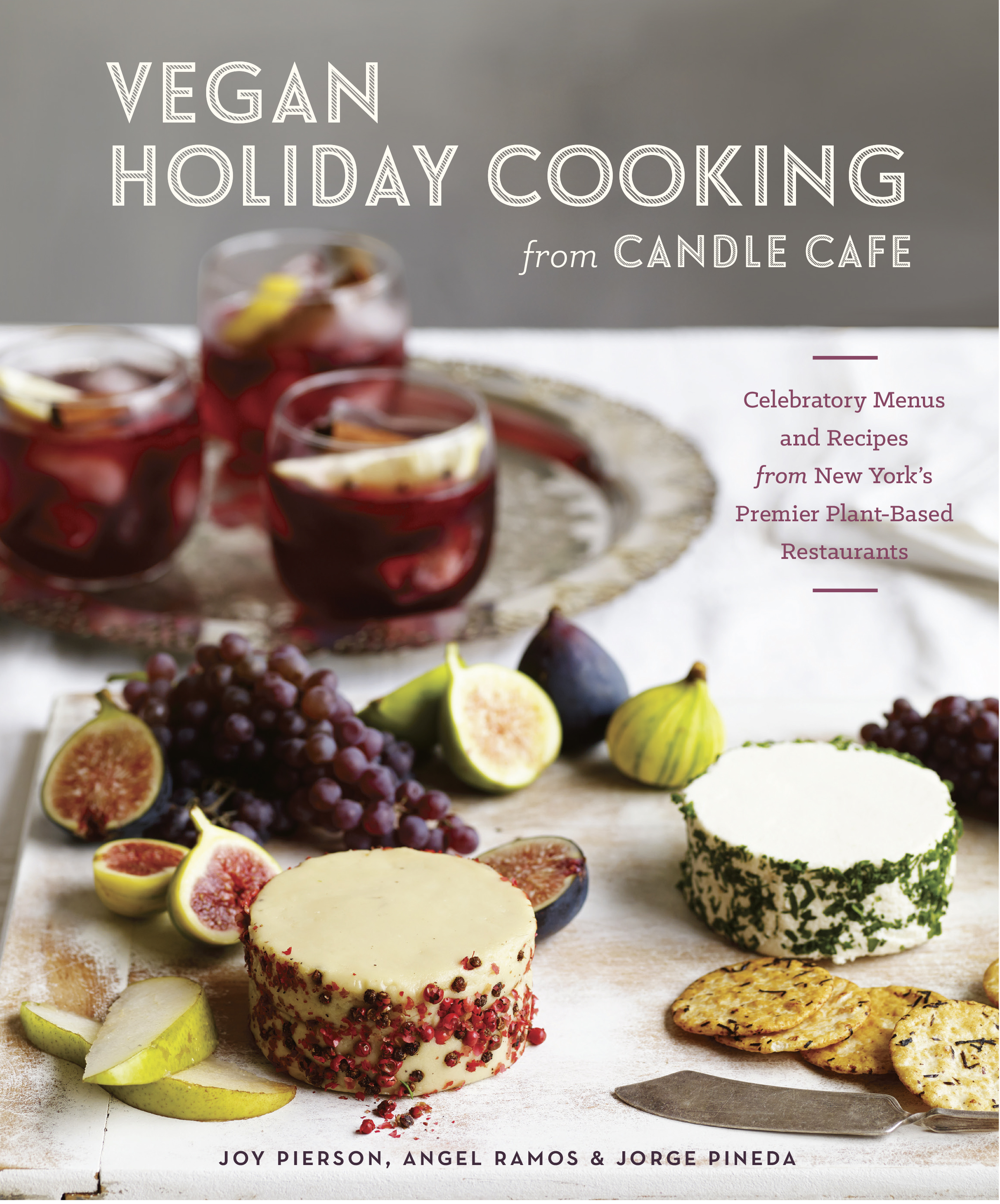 Book Launch: Vegan Holiday Cooking from Candle Cafe by Joy Pierson, Angel Ramos, and Jorge Pineda