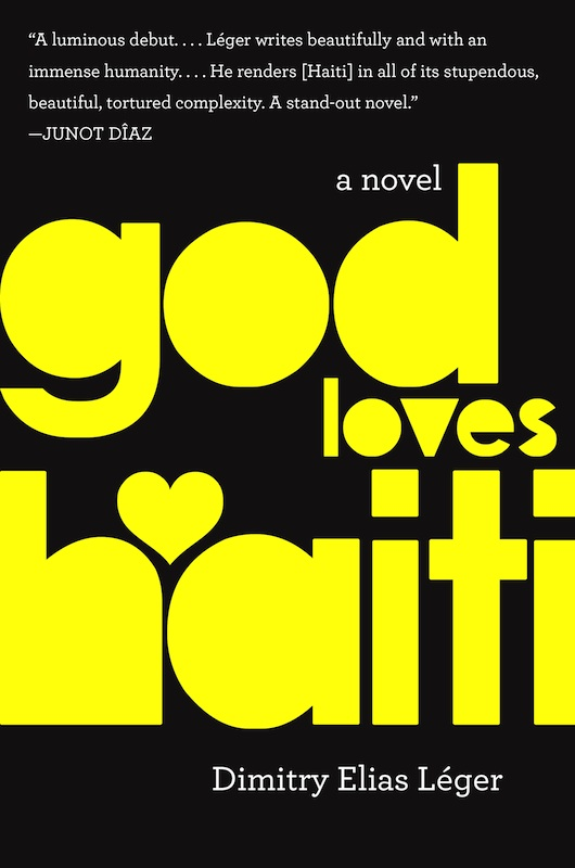 Book Launch: God Loves Haiti by Dimitry Elias Léger, with Francisco Goldman