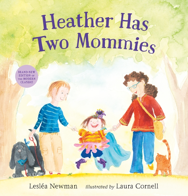 Kids Book Relaunch: Heather has Two Mommies by Lesléa Newman and illustrated by Laura Cornell