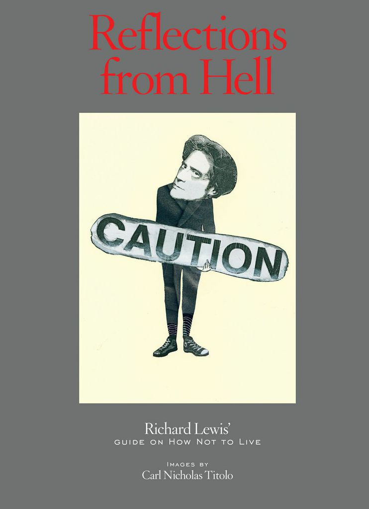 powerHouse Book Launch: Reflections from Hell: Richard Lewis' Guide on How Not to Live By Richard Lewis and Carl Nicholas Titolo