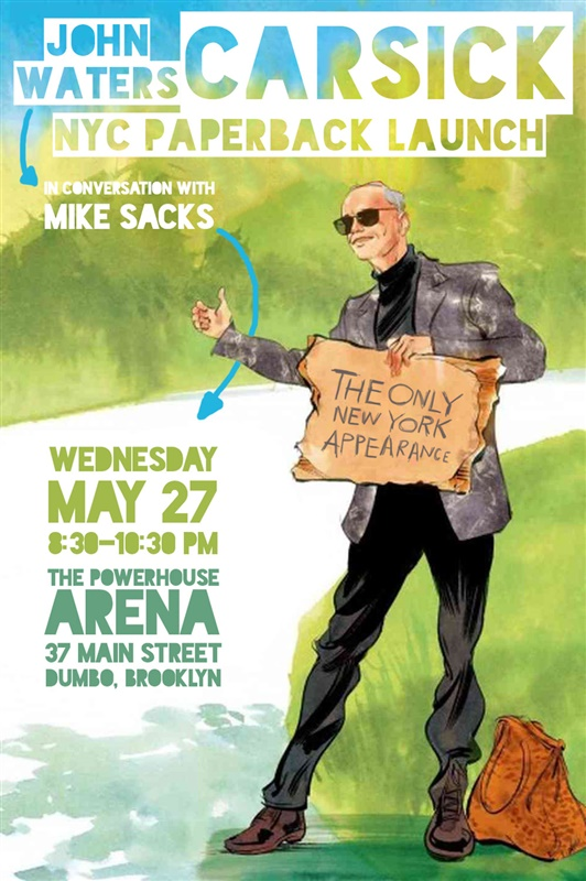 NYC Paperback Book Launch: Carsick by John Waters in conversation with Mike Sacks