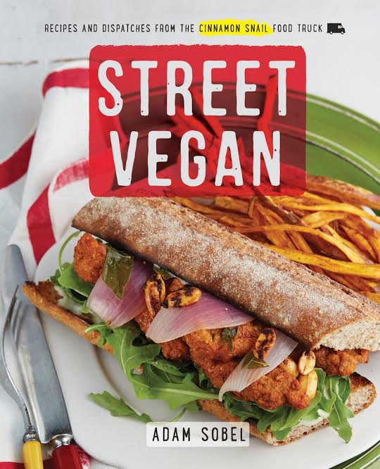 Cookbook Launch:  Street Vegan: Recipes and Dispatches from The Cinnamon Snail Food Truck by Adam Sobel in conversation with Manish Engineer