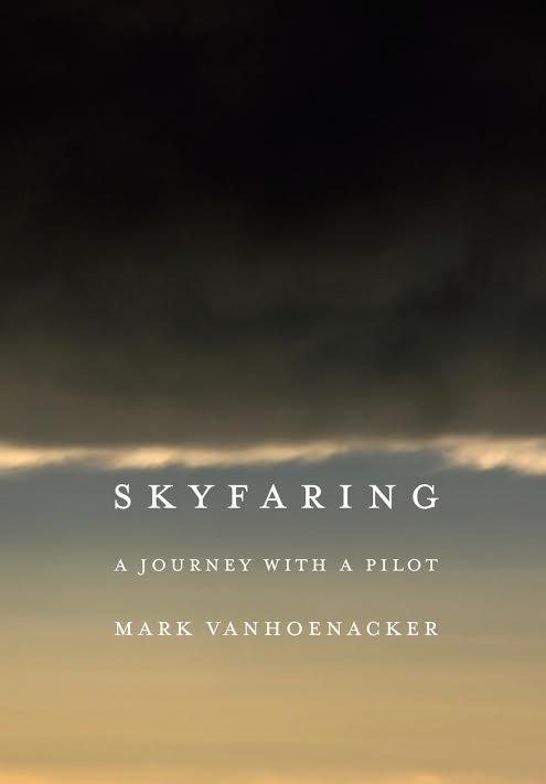 EVENT POSTPONED: NYC book launch: Skyfaring by Mark Vanhoenacker in conversation with Kirun Kapur
