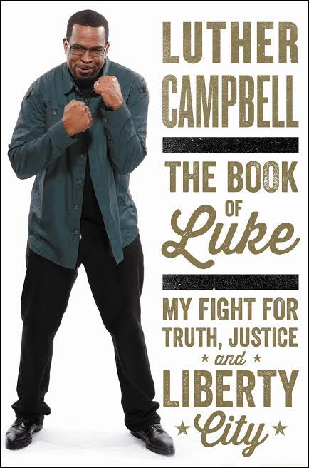 Book Launch: The Book of Luke: My Fight for Truth, Justice, and Liberty City by Luther Campbell